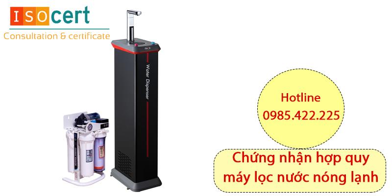 Chứng nhận hợp quy máy lọc nước nóng lạnh