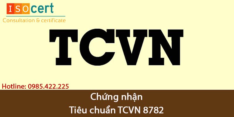 Chứng nhận tiêu chuẩn TCVN 8782