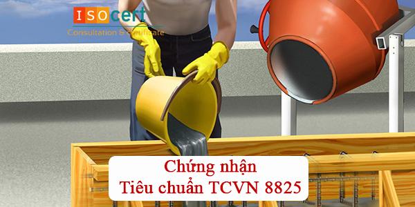 Chứng nhận tiêu chuẩn TCVN 8825
