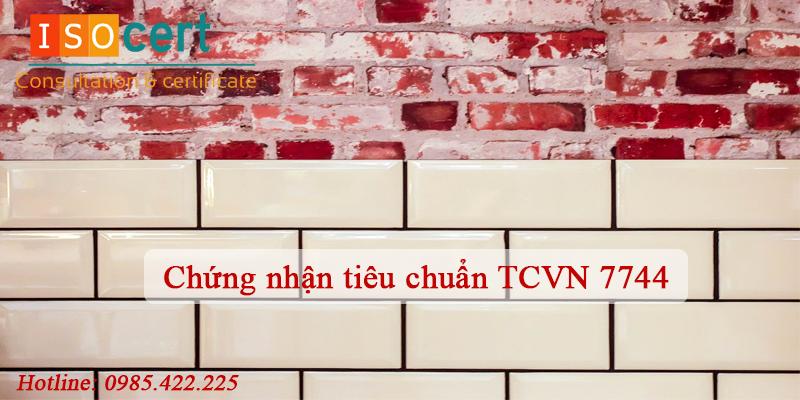 Chứng nhận tiêu chuẩn TCVN 7744