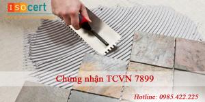 Chứng nhận TCVN 7899